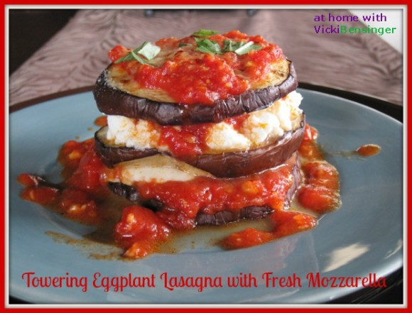 Towering Eggplant Lasagna with Fresh Mozzarella