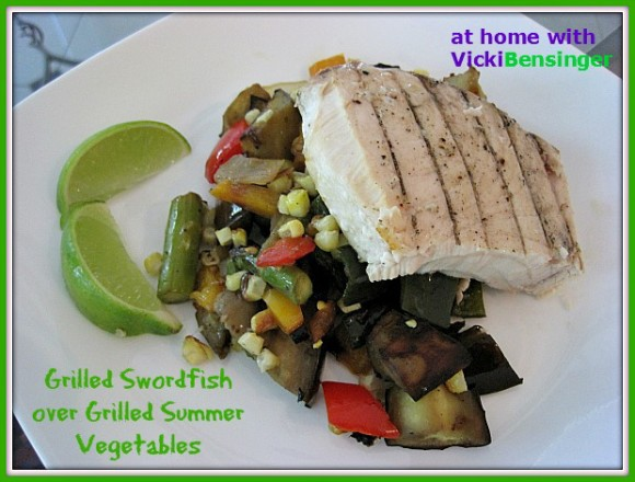 Grilled Swordfish over Grilled Summer Vegetables