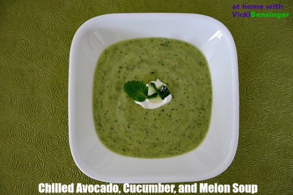 Chilled Avocado, Cucumber and Melon Soup