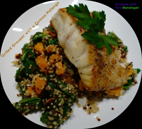 Grilled Grouper With A Quinoa Mélange At Home With Vicki Bensinger